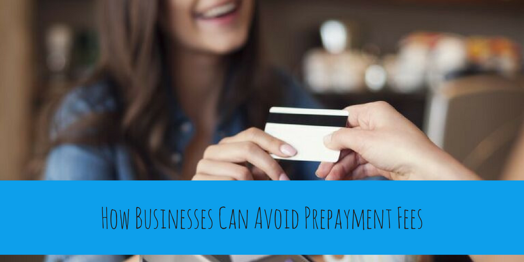 How Businesses Can Avoid Prepayment Fees