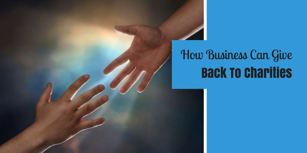 How Business Can Give Back To Charities